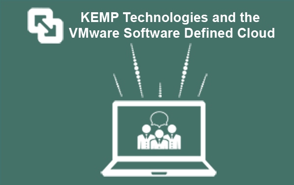 KEMP Technologies and the VMware Software Defined Cloud