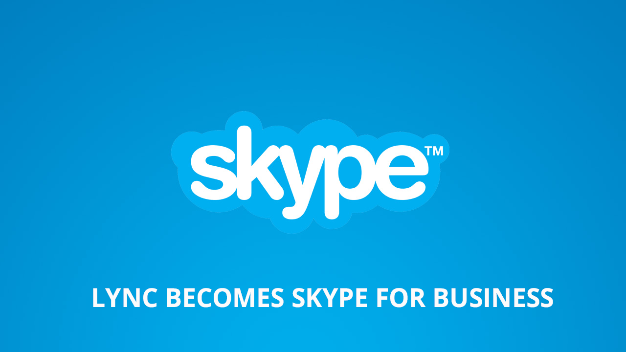 Lync becomes Skype for Business