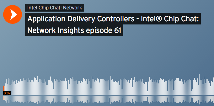 Application Delivery Controllers – Intel Chip Chat