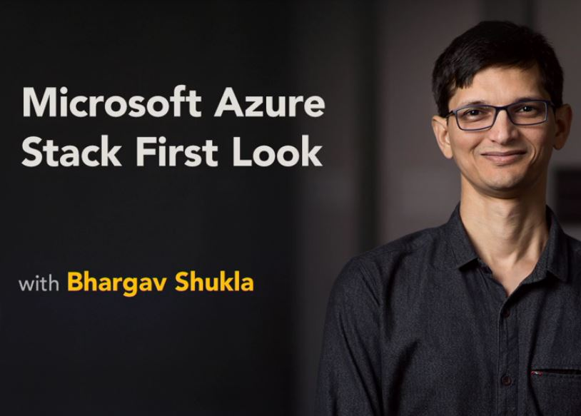 Interested in Azure Stack? Take a first look with Bhargav Shukla