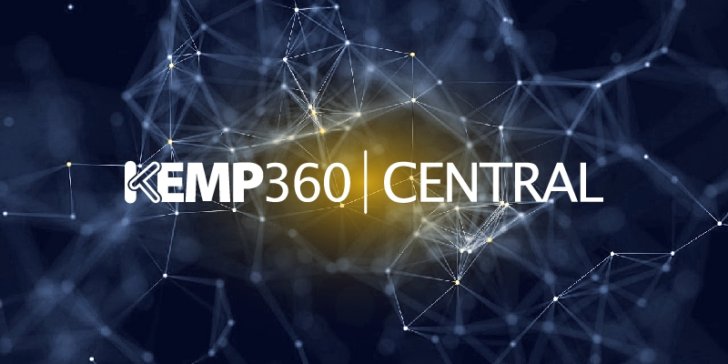 Flexible Consumption of App Delivery for Enterprise and Service Providers with KEMP 360 Central